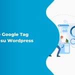 Installare Google Tag Manager su Wordpress